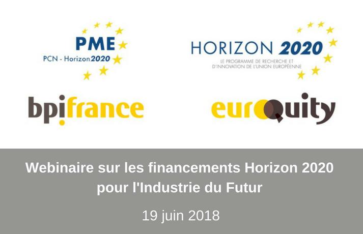 Webinaire sur les financements Horizon 2020 pour l'Industrie du Futur