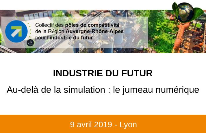 Industrie du futur - Au-delà de la simulation : le jumeau numérique