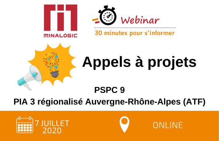 """Minalogic Webinar """"30 minutes pour s'informer"""" : PSPC N°9 et PIA3 régionalisé ATF"""