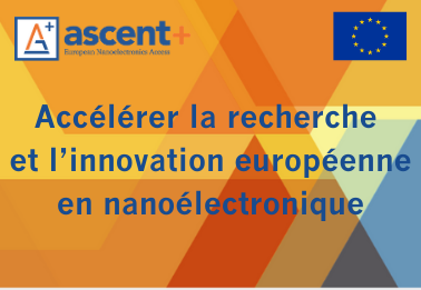 ASCENT+ : accélérer la recherche et l'innovation européenne en nanoélectronique