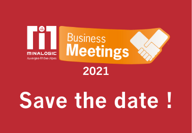 Minalogic Business Meetings 2021 : Save the date !