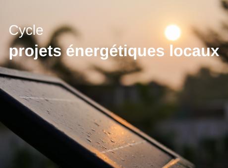 Cycle projets énergétiques locaux #3