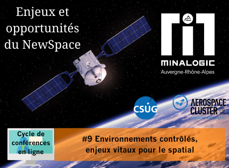 Enjeux et opportunités du Newspace – Conférence N°9 : Environnements contrôlés, enjeux vitaux pour le spatial