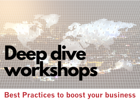 Deep dive workshops 18/05 - Best practices to boost your business