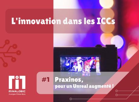 Praxinos, pour un Unreal augmenté ! - L'innovation dans les ICCs#1